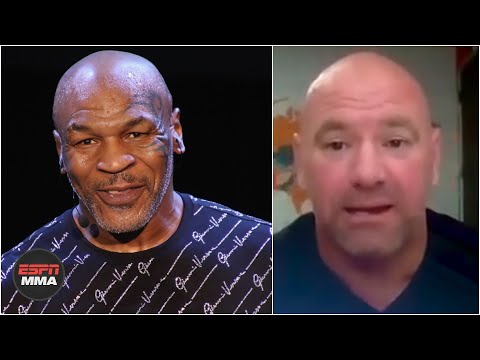 Dana White speculates on Mike Tyson fighting again   MMA on ESPN