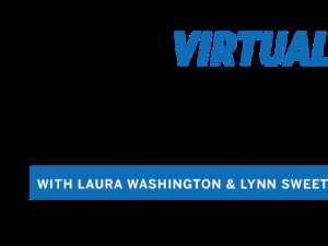 At the Virtual Table with Laura Washington and Lynn Sweet: 2020 preview of the upcoming Democratic and Republican conventions