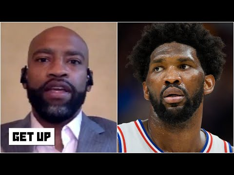 Vince Carter on Joel Embiid taking accountability | Get Up
