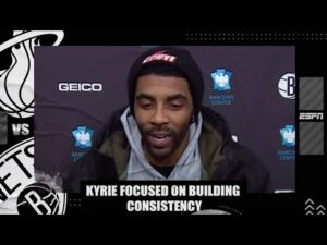 Kyrie Irving focused on developing consistency with new-look Nets | NBA on ESPN