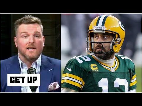 Pat McAfee weighs in on Aaron Rodgers' NFL future | Get Up
