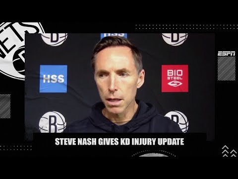 Kevin Durant 'still needs to be monitored' before he can play again – Steve Nash | NBA on ESPN