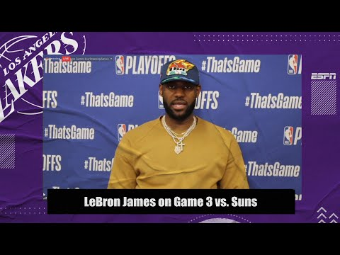 LeBron James discusses the Lakers' strong Game 3 performance vs. the Suns | NBA on ESPN