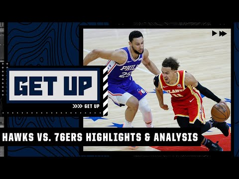 Hawks vs. 76ers Game 5 highlights & analysis   Get Up