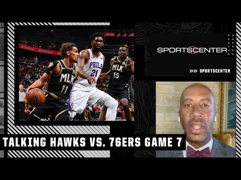 Hawks vs. 76ers: Discussing expectations for Game 7 | SportsCenter