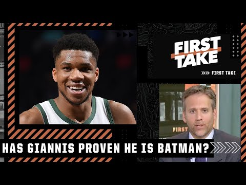 Max makes the case for Giannis being the 'Batman' of the Bucks   First Take