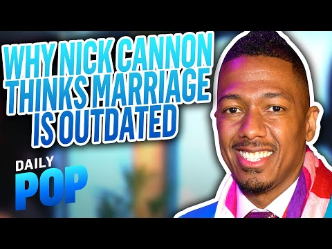 Nick Cannon Tells Why Marriage Is an Outdated Idea | Daily Pop | E! News