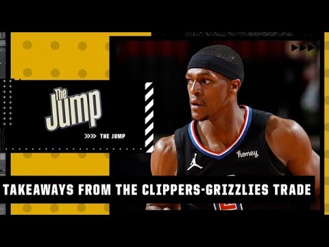 The biggest takeaways from the Clippers-Grizzlies trade | The Jump