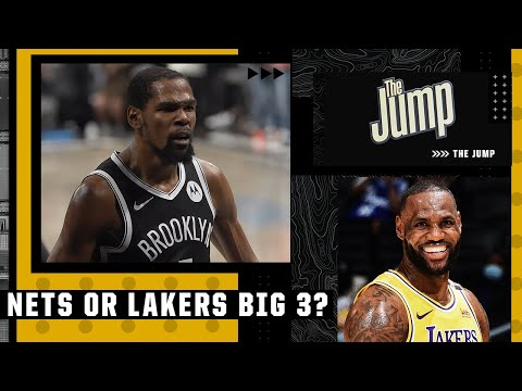 Do the Nets or Lakers have a better Big 3?   The Jump