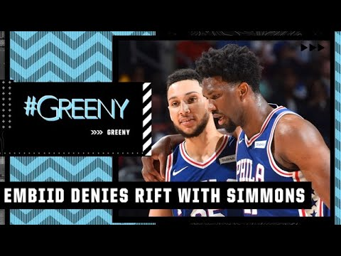 #Greeny reacts to Joel Embiid denying a rift exists with Ben Simmons