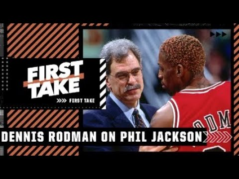 Dennis Rodman says Phil Jackson told him he's the best player he has ever coached   First Take