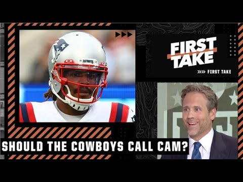 The Cowboys calling Cam Newton is a 'no-brainer' – Max Kellerman   First Take